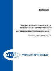 ACI-314RS-11 Guía para el diseño simplificado de edificaciones de concreto reforzado