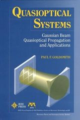 IEEE-33439-7 Quasioptical Systems: Gaussian Beam Quasioptical Propogation and Applications