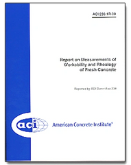 ACI-238.1R-08: Report on Measurements of Workability and Rheology of Fresh Concrete