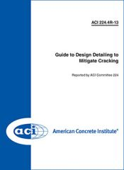 ACI-224.4R-13 Guide to Design Detailing to Mitigate Cracking