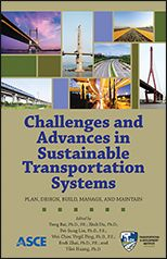 ASCE-41336 - Challenges and Advances in Sustainable Transportation Systems - Plan, Design, Build, Manage, and Maintain