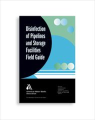 AWWA-20619 Disinfection of Pipelines and Storage Facilities Field Guide