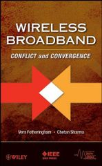 IEEE-22762-6 Wireless Broadband: Conflict and Convergence