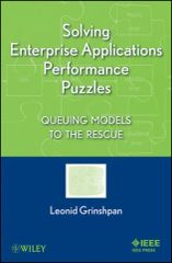 IEEE-06157-2 Solving Enterprise Applications Performance Puzzles: Queuing Models to the Rescue