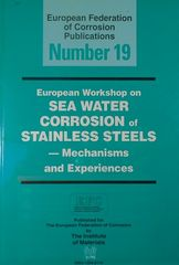 CORROSION-50185 European Workshop on Sea Water Corrosion of Stainless Steels: Mechanisms and Experiences