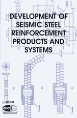 ACI-SP-184 Developments of Seismic Steel Reinforcement Products & Systems