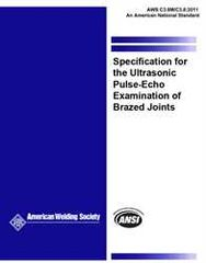 AWS- C3.8M/C3.8:2011 Specification for the Ultrasonic Pulse-Echo Examination of Brazed Joints