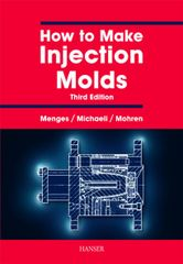 PLASTICS-02820 2001 How to Make Injection Molds, 3rd Edition, (Hanser)
