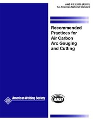 AWS- C5.3:2000(R2011) Recommended Practices for Air Carbon Arc Gouging and Cutting