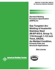 AWS- B2.1-8-024:2001(R2012) Standard Welding Procedure Specification (SWPS) for Gas Tungsten Arc Welding of Austenitic Stainless Steel, (M-8/P-8/S-8, Group 1), 1/16 through 1-1/2 Inch Thick, ER3XX, As-Welded Condition, Primarily Plate and Structural