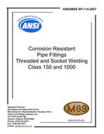 MSS-SP-114-2007 Corrosion Resistant Pipe Fittings Threaded and Socket Welding Class 150 and 1000