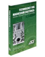 ASM-74882G Technology for Magnesium Castings: Design, Products & Applications