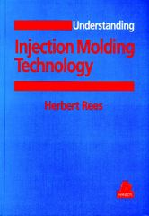 PLASTICS-01304 1994 Understanding Injection Molding Technology, (Hanser)