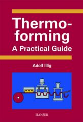 PLASTICS-02752 2001 Thermoforming: A Practical Guide, (Hanser)