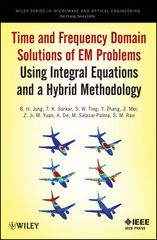 IEEE-48767-9 Time and Frequency Domain Solutions of EM Problems Using Integral Equations and a Hybrid Methodology