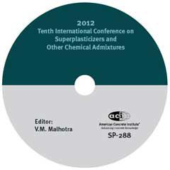 ACI-SP-288 Tenth International Conference on Superplasticizers and other Chemical Admixtures CD