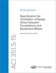 ACI-351.5-15 Specification for Installation of Epoxy Grout between Foundations and Equipment Bases