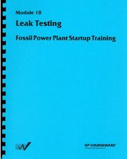 ASNT-0157 1984 Leak Testing - Fossil Power Plant Startup Training, Module 10