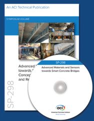 ACI-SP-298 Advanced Materials and Sensors Towards Smart Concrete Bridges: Concept, Performance, Evaluation, and Repair