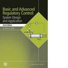 ISA-116164 Basic and Advanced Regulatory Control: System Design and Application, 2nd Edition