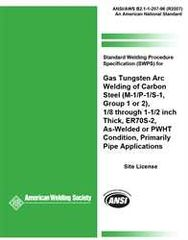 AWS- B2.1-1-207:1996(R2007) Standard Welding Procedure Specification (SWPS) for Gas Tungsten Arc Welding of Carbon Steel, (M-1/P-1/S-1, Group 1 or 2), 1/8 through 1-1/2 Inch Thick, ER70S-2, As-Welded or PWHT Condition