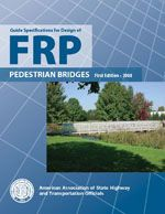 AASHTO-GSDFPB-1 Guide Specifications for Design of FRP Pedestrian Bridges, 1st Edition, 2008
