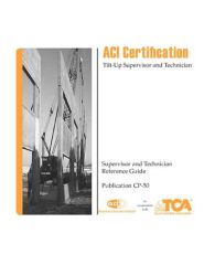 ACI-CP-50(07) Tilt-Up Supervisor and Technician Reference Guide