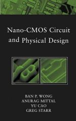 IEEE-46610-9 Nano-CMOS Circuit and Physical Design