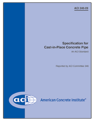 ACI-346-09: Specification for Cast-in-Place Concrete Pipe