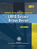 AASHTO-LRFDSEIS-2-M Guide Specifications for LRFD Seismic Bridge Design, 2nd Edition, with 2012, 2014, and 2015 Interim Revisions