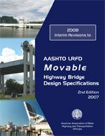 AASHTO-LRFDMOV-2-I1 LRFD Movable Highway Bridge Design Specifications, 2008 Interim Revisions