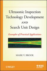 IEEE-87434-9 Ultrasonic Inspection Technology Development and Search Unit Design: Examples of Pratical Applications