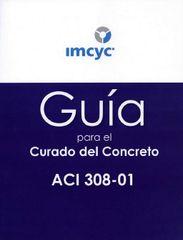 ACI-308S-01 Guía para el Curado del Concreto