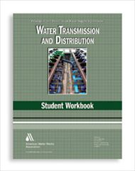 AWWA-1967 2010 WSO: Water Transmission and Distribution Student Workbook, Fourth Edition