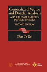 IEEE-33413-7 General Vector and Dyadic Analysis: Applied Mathematics in Field Theory, 2nd Edition
