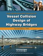 AASHTO-GVCB-2-M Guide Specifications and Commentary for Vessel Collision Design of Highway Bridges, 2nd Edition, with 2010 Interim Revisions