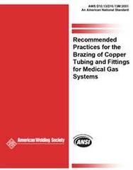AWS- D10.13/D10.13M:2001 Recommended Practices for the Brazing of Copper Tubing and Fittings for Medical Gas Systems