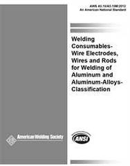 AWS- A5.10/A5.10M:2012 Welding Consumables – Wire Electrodes, Wires and Rods for Welding of Aluminum and Aluminum-Alloys (Video Presentation)