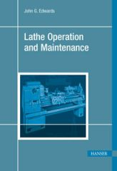 PLASTICS-03407 2003 Lathe Operation and Maintenance, (Hanser)