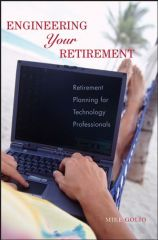 IEEE-77616-1 Engineering Your Retirement: Retirement Planning for Technology Professionals