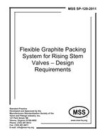 MSS-SP-120-2011 Flexible Graphite Packing System for Rising Stem Valves - Design Requirements