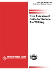 AWS- D16.3M/D16.3:2009 Risk Assessment Guide for Robotic Welding