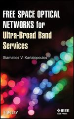 IEEE-64775-2 Free Space Optical Networks for Ultra-Broad Band Services