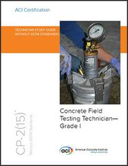 ACI-CP-2(15) Technician Workbook for ACI Certification of Concrete Field Testing Technician--Grade I - No ASTM