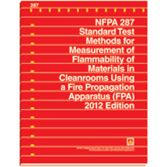NFPA-287(12): Standard Test Methods for Measurement of Flammability of Materials in Cleanrooms Using a Fire Propagation Apparatus (FPA)