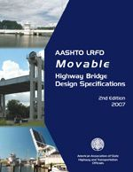 AASHTO-LRFDMOV-2-M LRFD Movable Highway Bridge Design Specifications, 2nd Edition, with 2008, 2010, 2011, 2012, 2014, and 2015 Interim Revisions