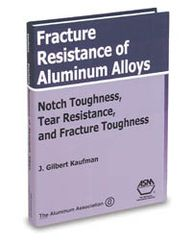 AA-ASM-06042G Fracture Resistance of Aluminum Alloys: Notch Toughness, Tear Resistance, and Fracture Toughness