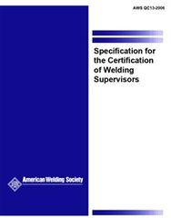 AWS- QC13:2006 Specification for the Certification of Welding Supervisors (Video Presentation)
