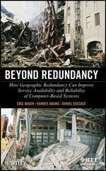 IEEE-03829-1 Beyond Redundancy: How Geographic Redundancy Can Improve Service Availability and Reliability of Computer-Based Systems