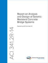 ACI-341.2R-14 Analysis and Design of Seismic-Resistant Concrete Bridge Systems